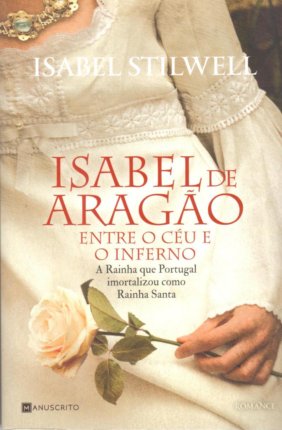 Isabel de Aragão – Entre o Céu e o Inferno