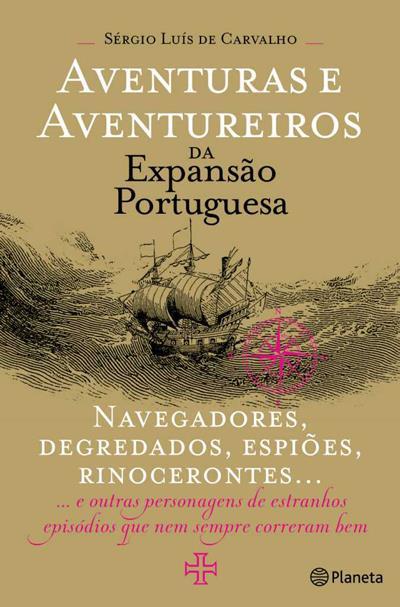 Aventuras e aventureiros da expansão portuguesa
