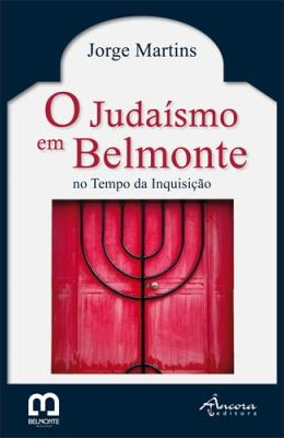 O Judaísmo em Belmonte no Tempo da Inquisiçãp