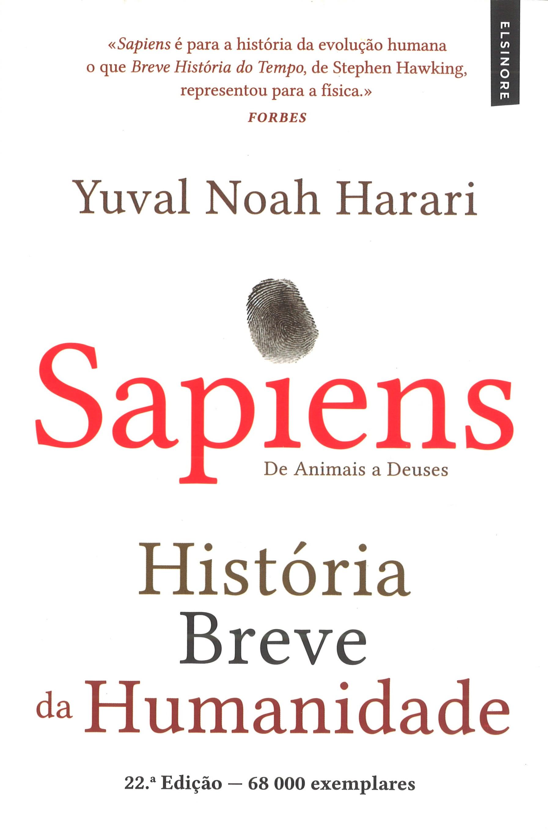 Sapiens - História Breve da Humanidade De animais a Deuses