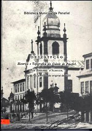 Descripção historica e topografica da cidade de Penafiel