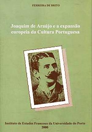 Joaquim de Araújo e a expansão europeia da cultura portuguesa