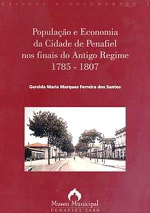 População e economia da cidade de Penafiel nos finais do Antigo Regime 1785-1807